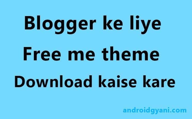 Blogger Themes Download In Free?